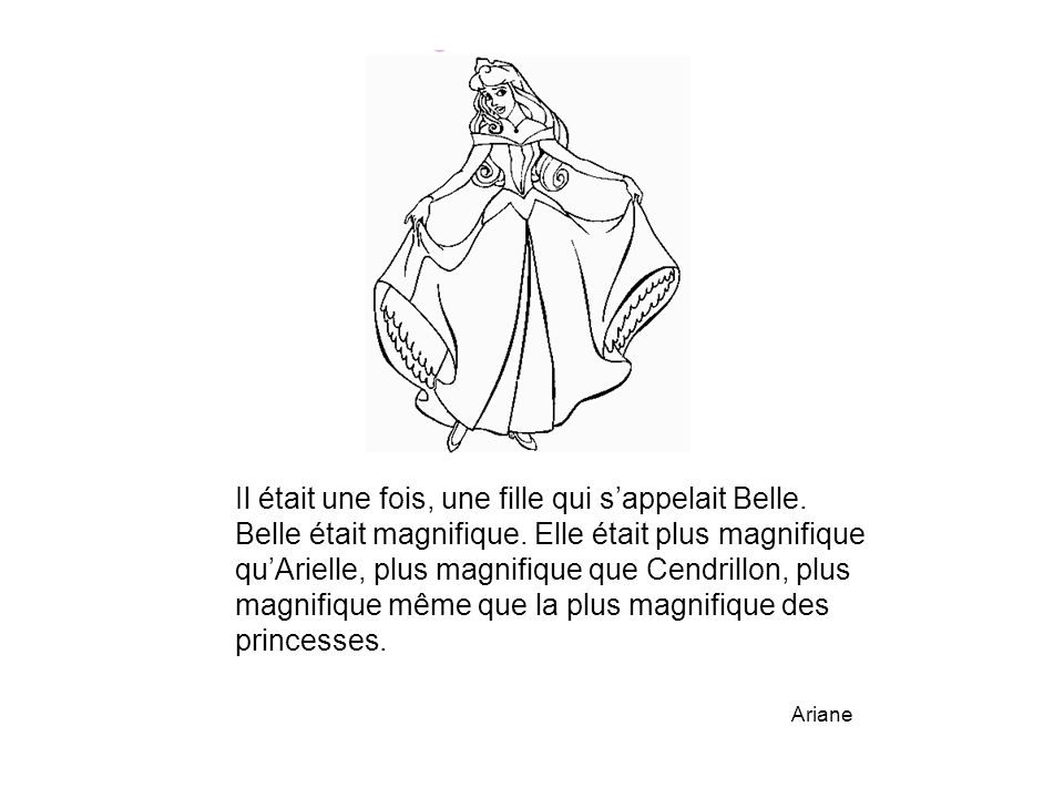 Il était une fois, une fille qui s'appelait Belle.