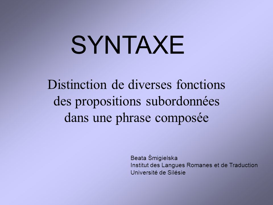 SYNTAXE Distinction de diverses fonctions des propositions subordonnées dans une phrase composée.