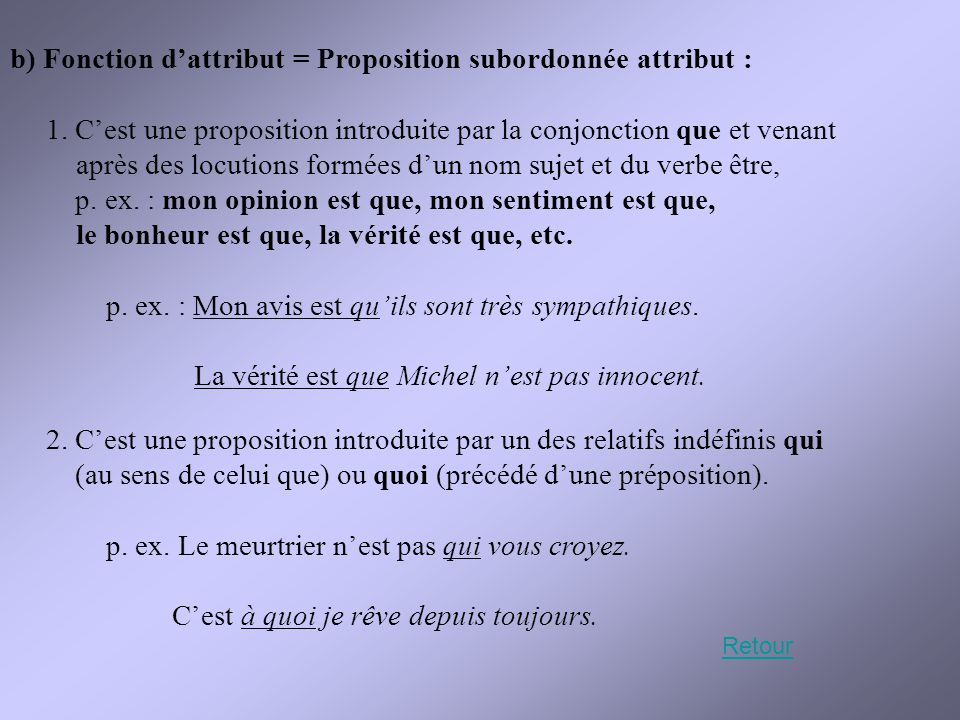 b) Fonction d'attribut = Proposition subordonnée attribut :
