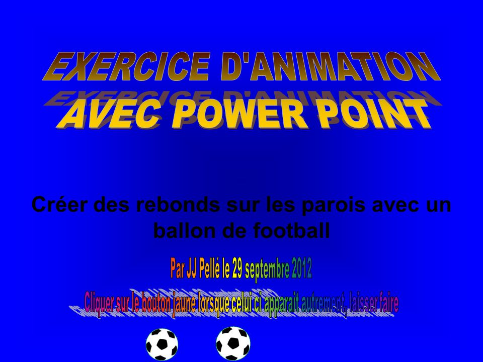 EXERCICE D ANIMATION AVEC POWER POINT