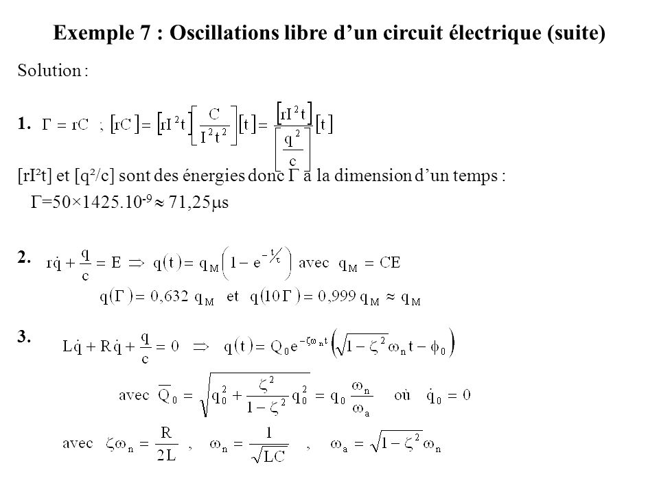 Exemple 7 : Oscillations libre d'un circuit électrique (suite)