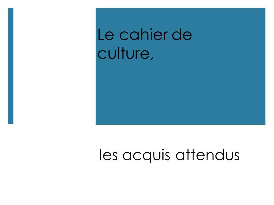 Le cahier de culture, les acquis attendus