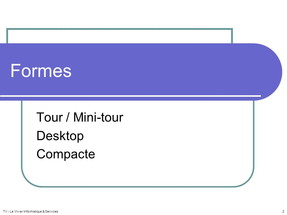 Tour / Mini-tour Desktop Compacte