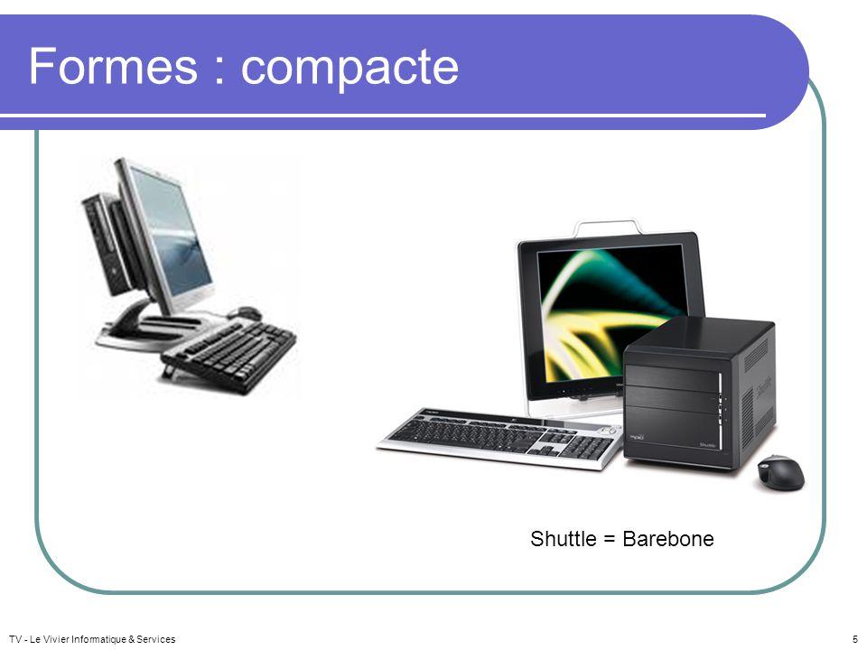 Formes : compacte Shuttle = Barebone