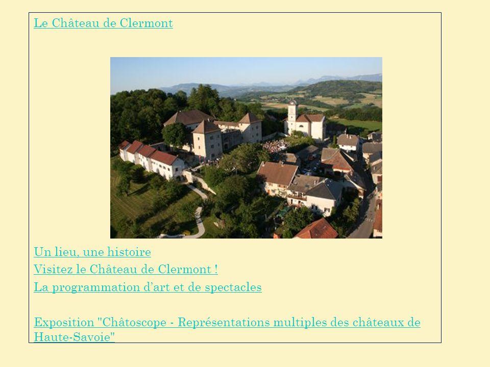 Le Château de Clermont Un lieu, une histoire. Visitez le Château de Clermont ! La programmation d'art et de spectacles.