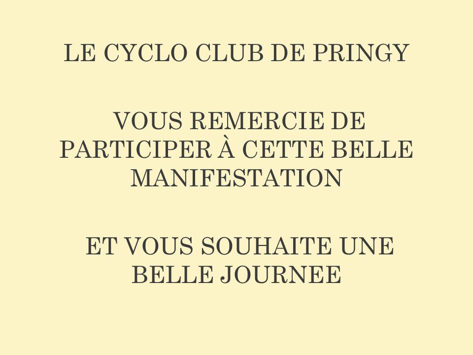 VOUS REMERCIE DE PARTICIPER À CETTE BELLE MANIFESTATION