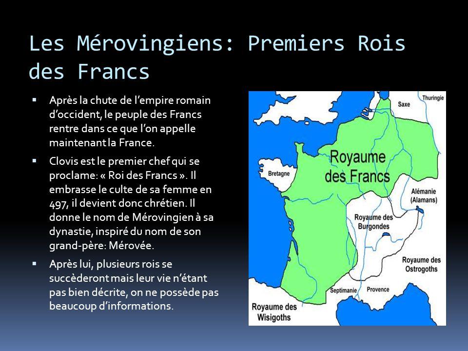 Les Mérovingiens: Premiers Rois des Francs