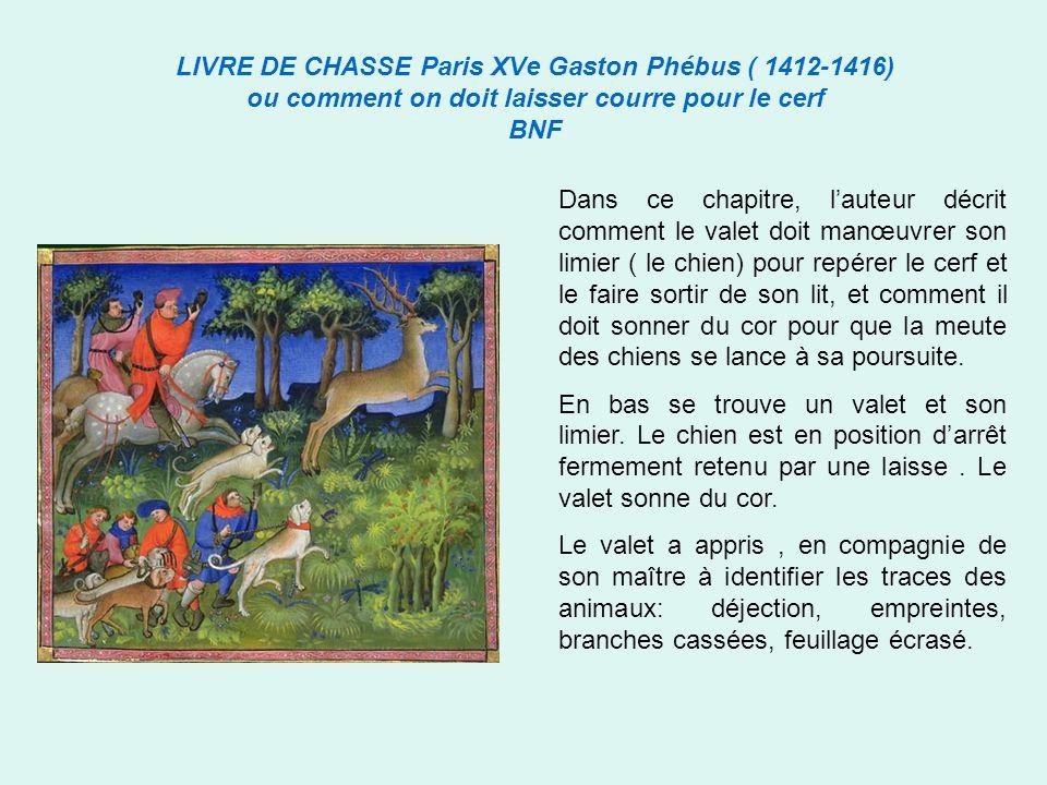 LIVRE DE CHASSE Paris XVe Gaston Phébus ( 1412-1416) ou comment on doit laisser courre pour le cerf BNF