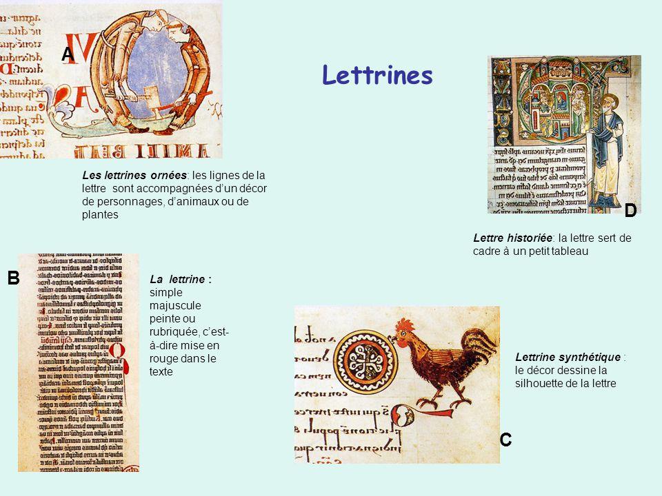 Lettrines A. Les lettrines ornées: les lignes de la lettre sont accompagnées d'un décor de personnages, d'animaux ou de plantes.