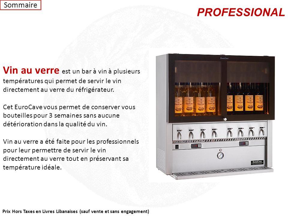 Sommaire PROFESSIONAL. Vin au verre est un bar à vin à plusieurs températures qui permet de servir le vin directement au verre du réfrigérateur.