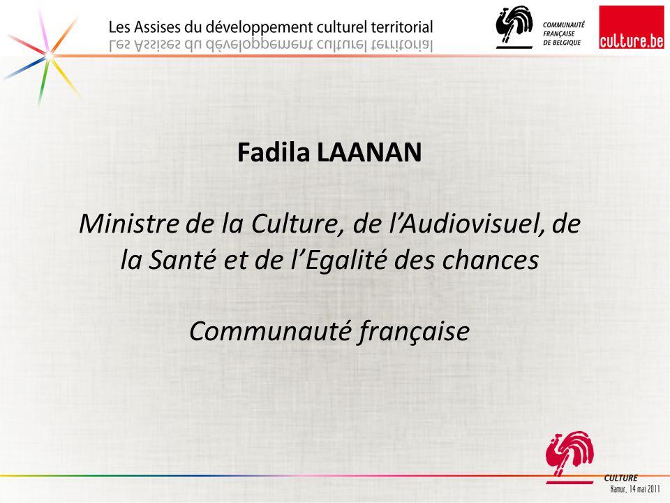 Fadila LAANAN Ministre de la Culture, de l'Audiovisuel, de la Santé et de l'Egalité des chances.