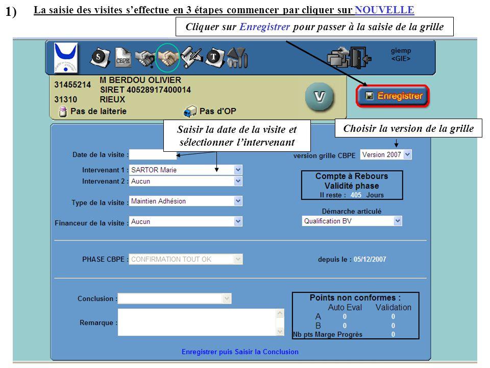 1) La saisie des visites s'effectue en 3 étapes commencer par cliquer sur NOUVELLE. Cliquer sur Enregistrer pour passer à la saisie de la grille.