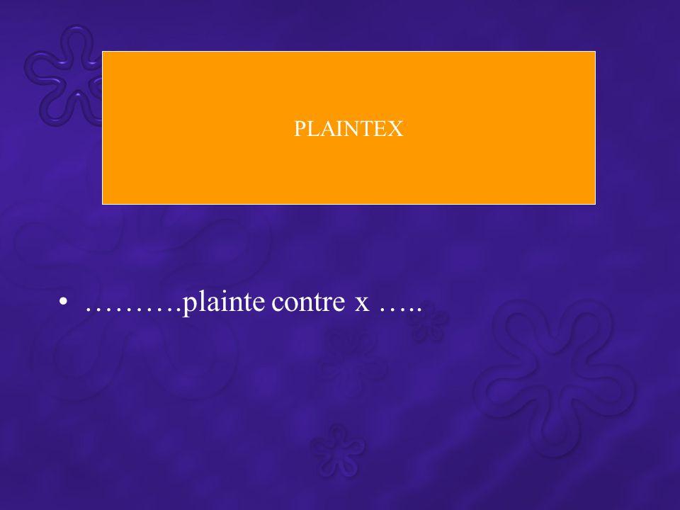 PLAINTEX ……….plainte contre x …..