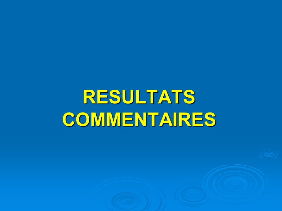 RESULTATS COMMENTAIRES