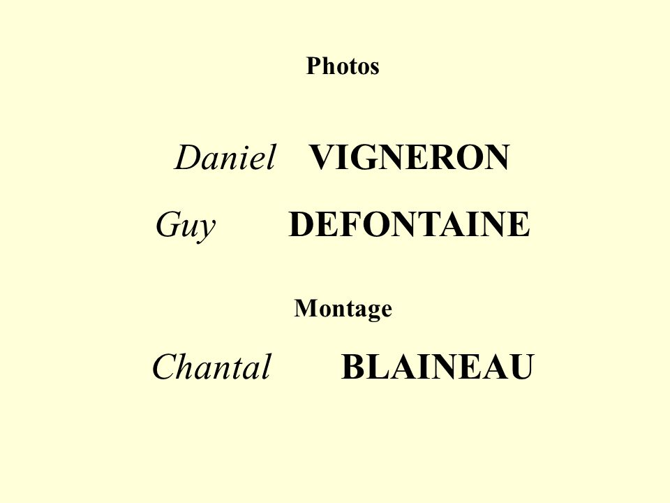 Photos Daniel VIGNERON Guy DEFONTAINE Montage Chantal BLAINEAU