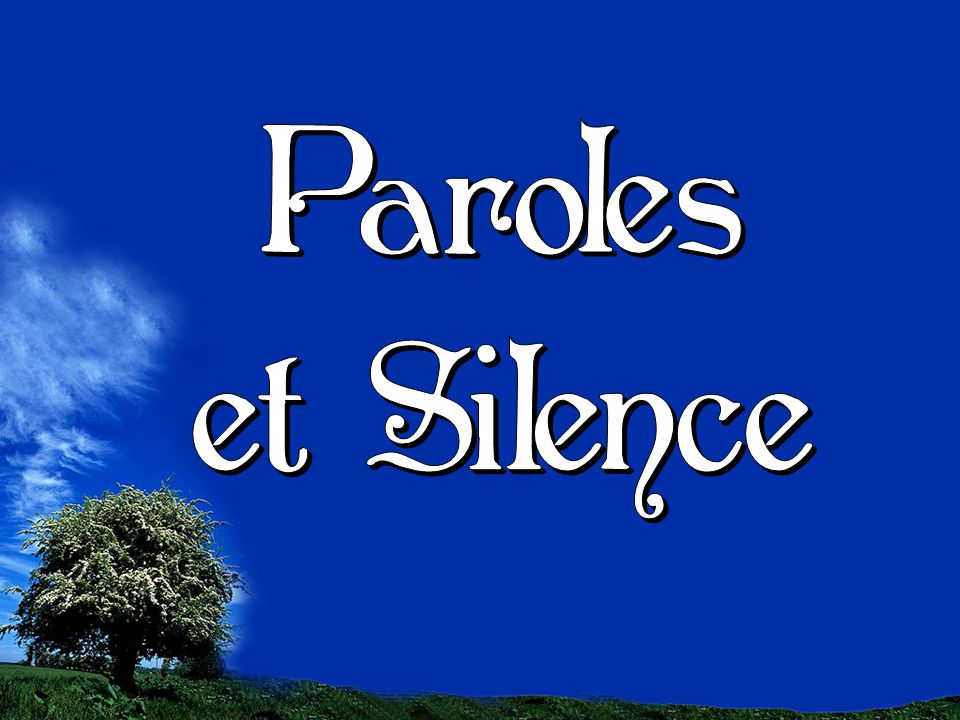 Paroles et Silence