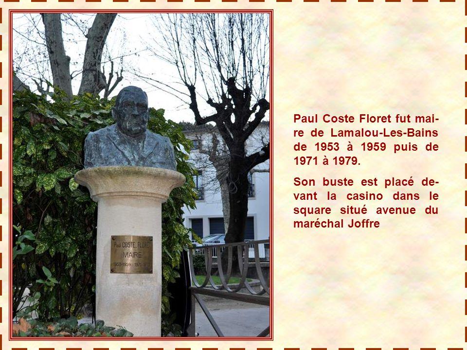 Paul Coste Floret fut mai-re de Lamalou-Les-Bains de 1953 à 1959 puis de 1971 à 1979.