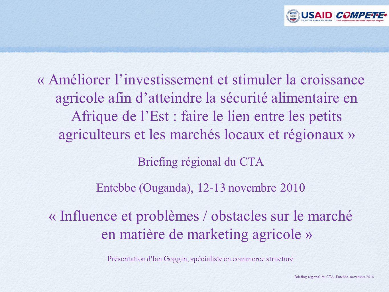 « Améliorer l'investissement et stimuler la croissance agricole afin d'atteindre la sécurité alimentaire en Afrique de l'Est : faire le lien entre les petits agriculteurs et les marchés locaux et régionaux »