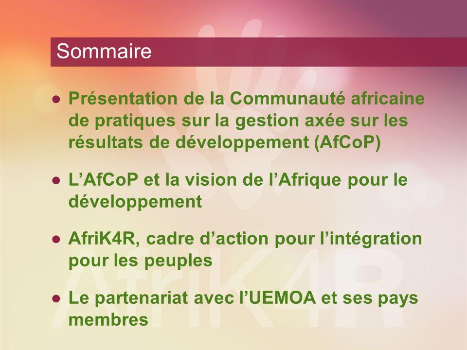 Sommaire Présentation de la Communauté africaine de pratiques sur la gestion axée sur les résultats de développement (AfCoP)