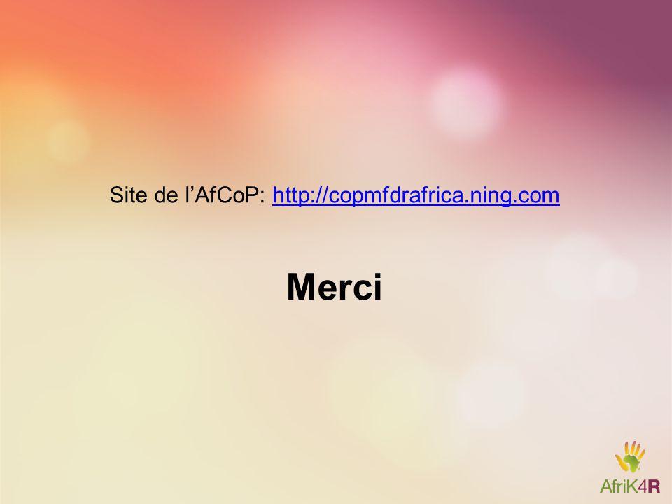 Site de l'AfCoP: http://copmfdrafrica.ning.com