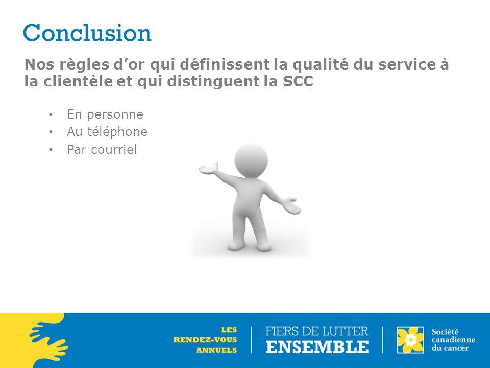 Conclusion Nos règles d'or qui définissent la qualité du service à la clientèle et qui distinguent la SCC.