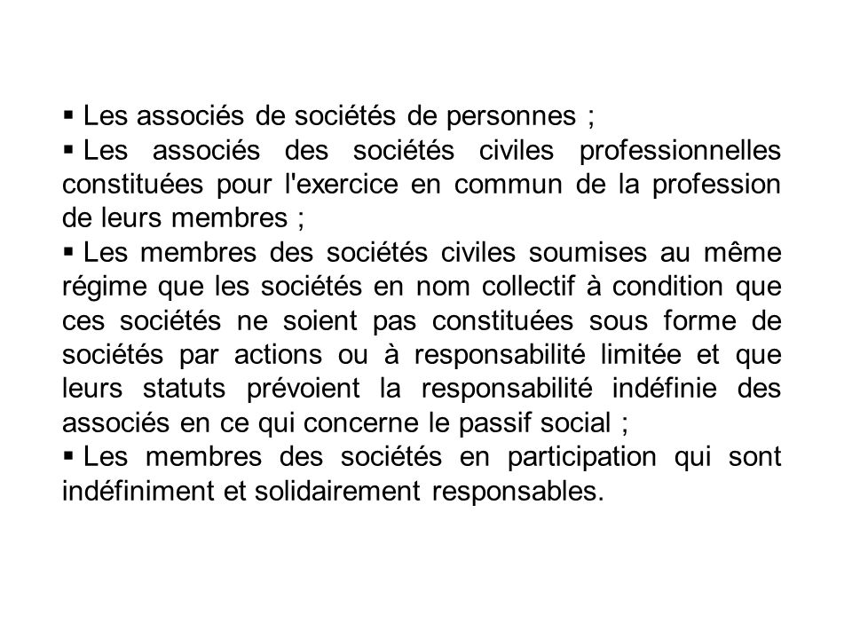 Les associés de sociétés de personnes ;