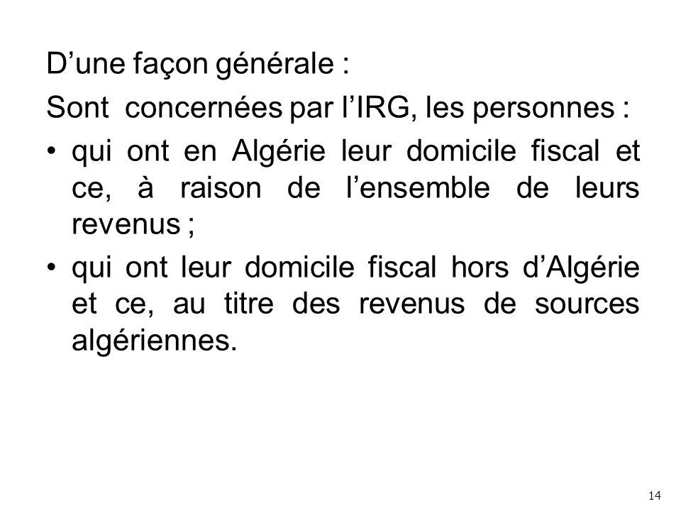Sont concernées par l'IRG, les personnes :