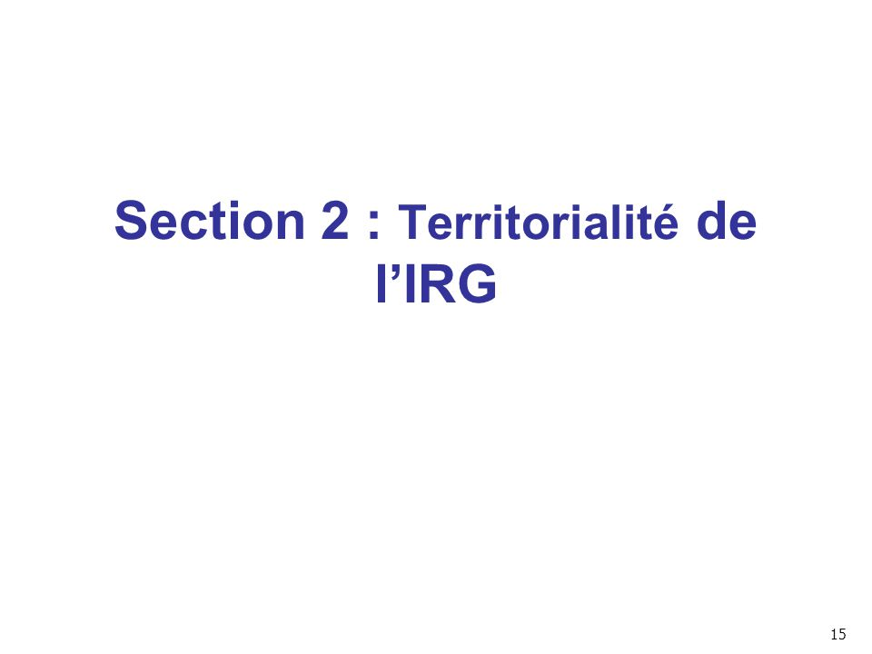 Section 2 : Territorialité de l'IRG
