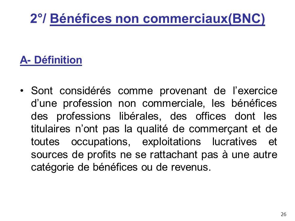 2°/ Bénéfices non commerciaux(BNC)
