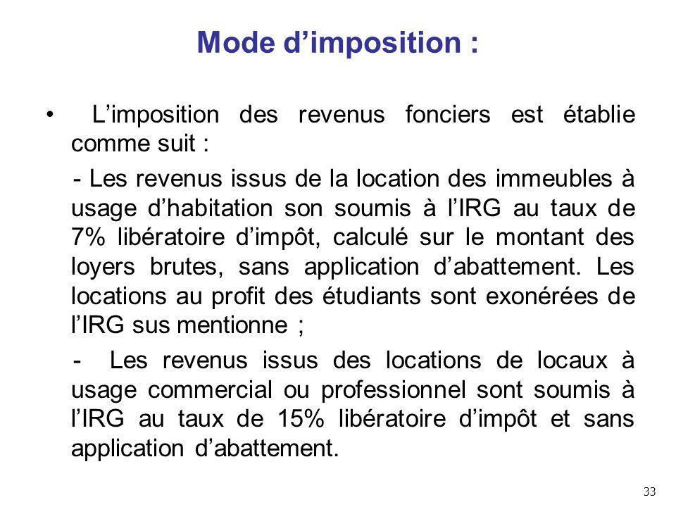 Mode d'imposition : L'imposition des revenus fonciers est établie comme suit :
