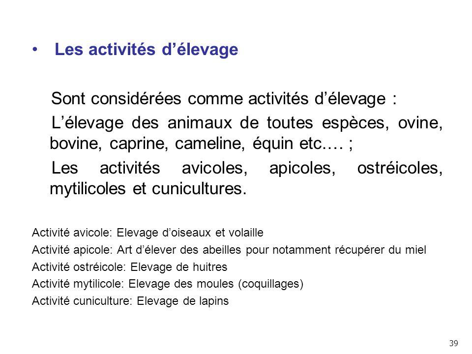 Les activités d'élevage Sont considérées comme activités d'élevage :