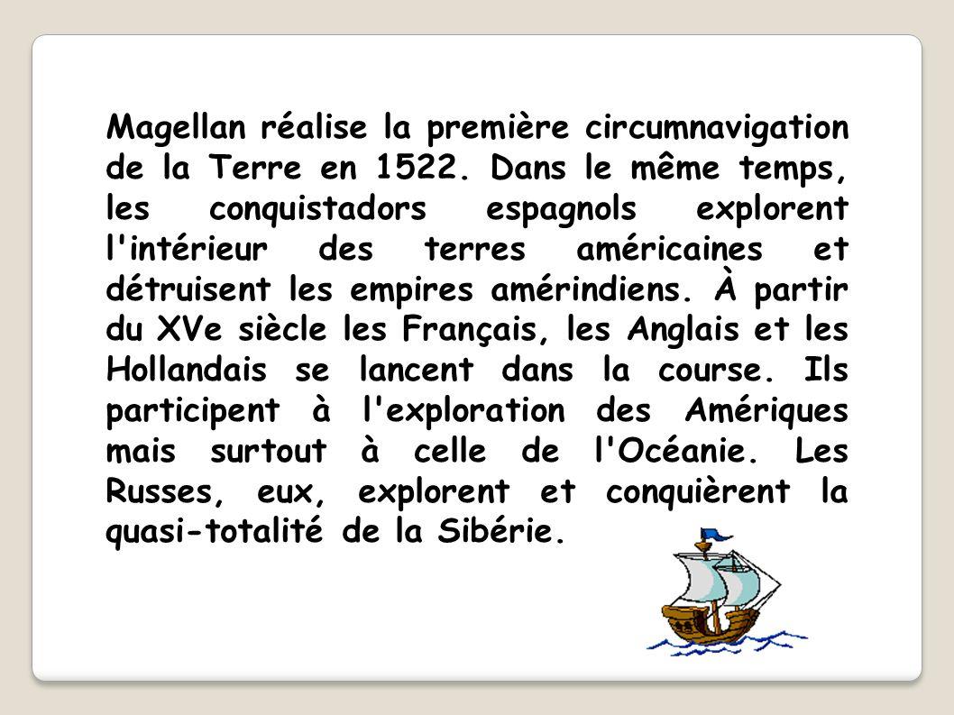 Magellan réalise la première circumnavigation. de la Terre en 1522