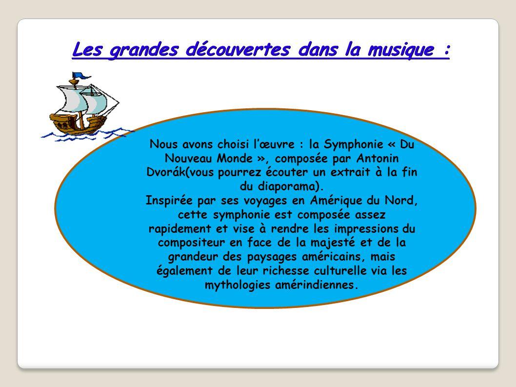 Les grandes découvertes dans la musique :