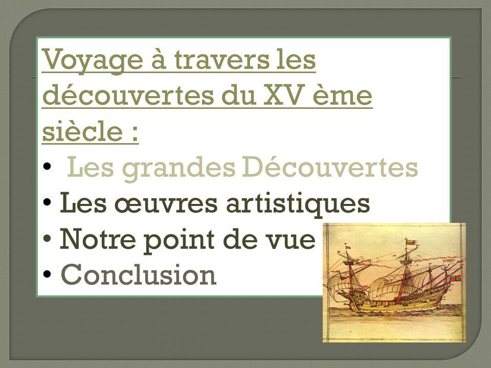 Voyage à travers les découvertes du XV ème siècle :