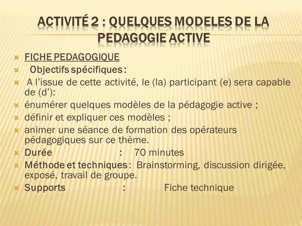 Activité 2 : QUELQUES MODELES DE LA PEDAGOGIE ACTIVE