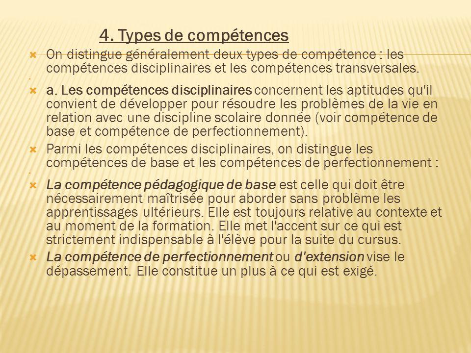 4. Types de compétences On distingue généralement deux types de compétence : les compétences disciplinaires et les compétences transversales.