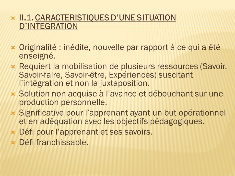 II.1. CARACTERISTIQUES D'UNE SITUATION D'INTEGRATION