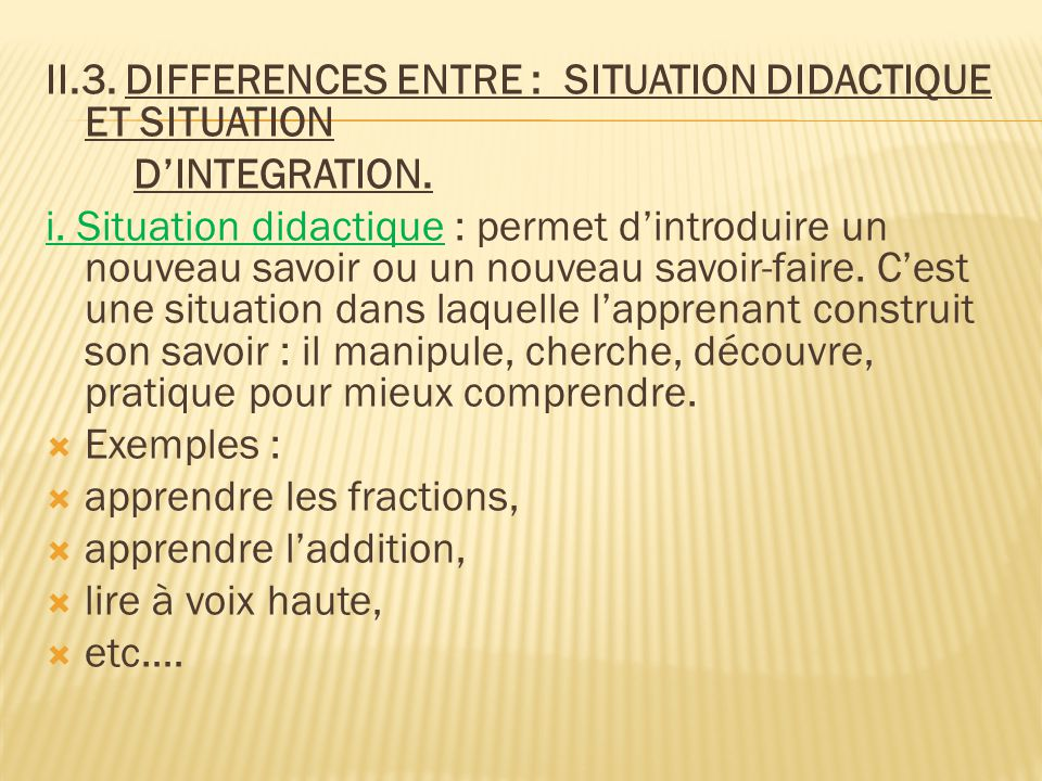 II.3. DIFFERENCES ENTRE : SITUATION DIDACTIQUE ET SITUATION