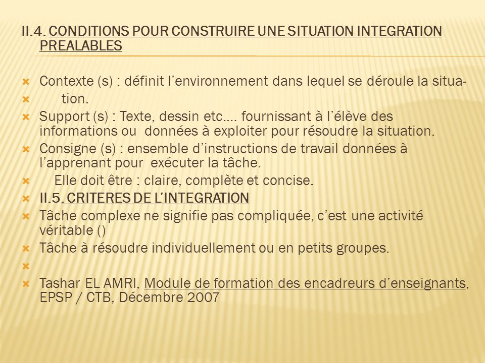 II.4. CONDITIONS POUR CONSTRUIRE UNE SITUATION INTEGRATION PREALABLES