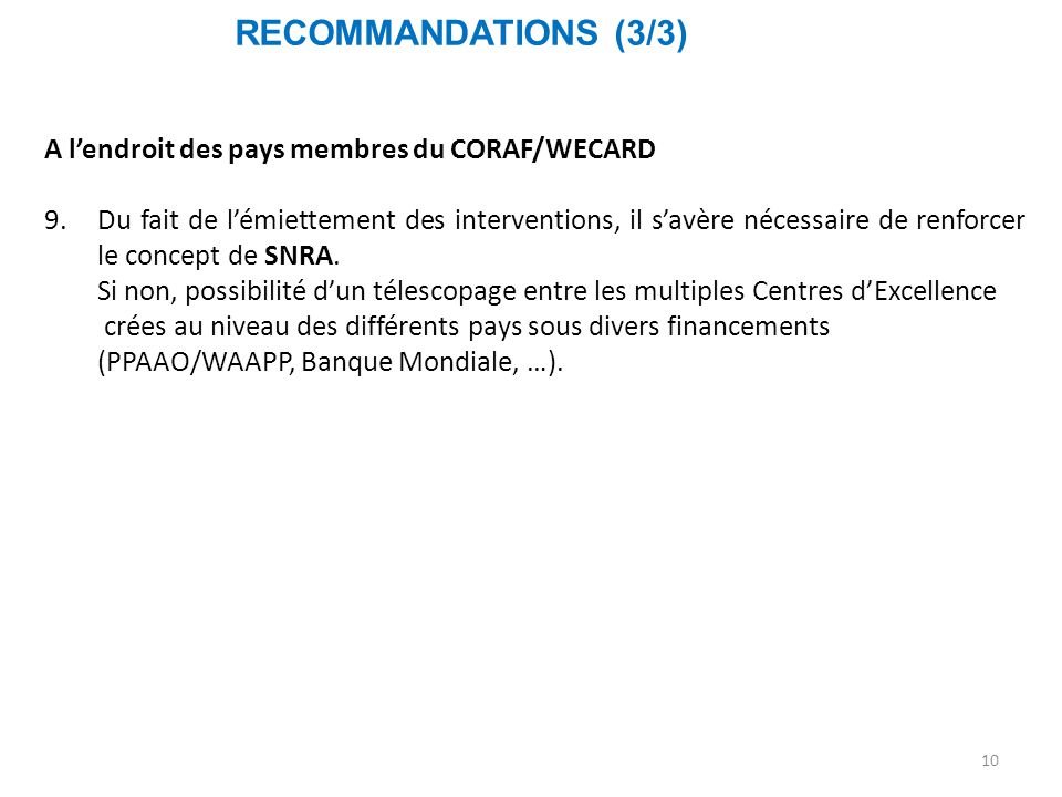 RECOMMANDATIONS (3/3) A l'endroit des pays membres du CORAF/WECARD