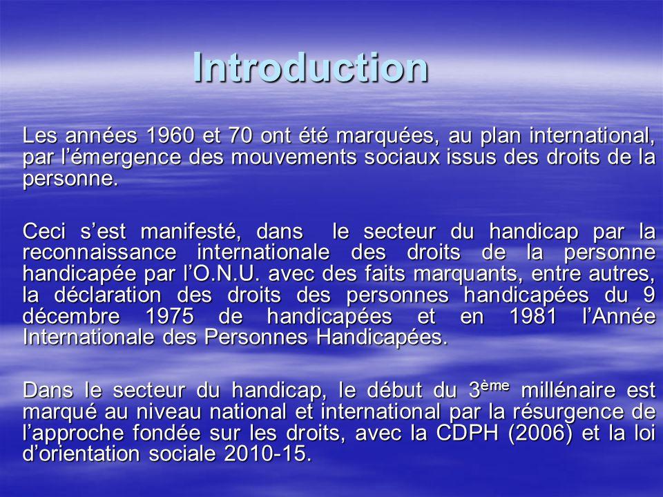 Introduction Les années 1960 et 70 ont été marquées, au plan international, par l'émergence des mouvements sociaux issus des droits de la personne.