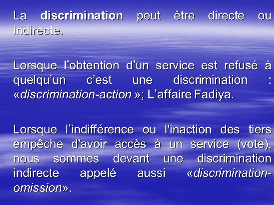 La discrimination peut être directe ou indirecte