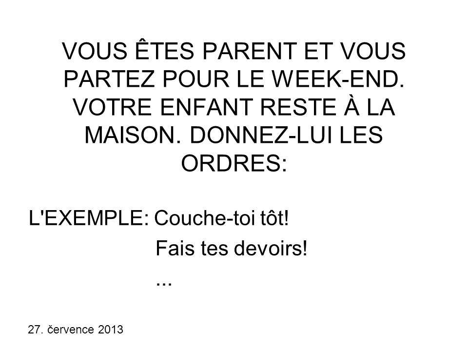 VOUS ÊTES PARENT ET VOUS PARTEZ POUR LE WEEK-END