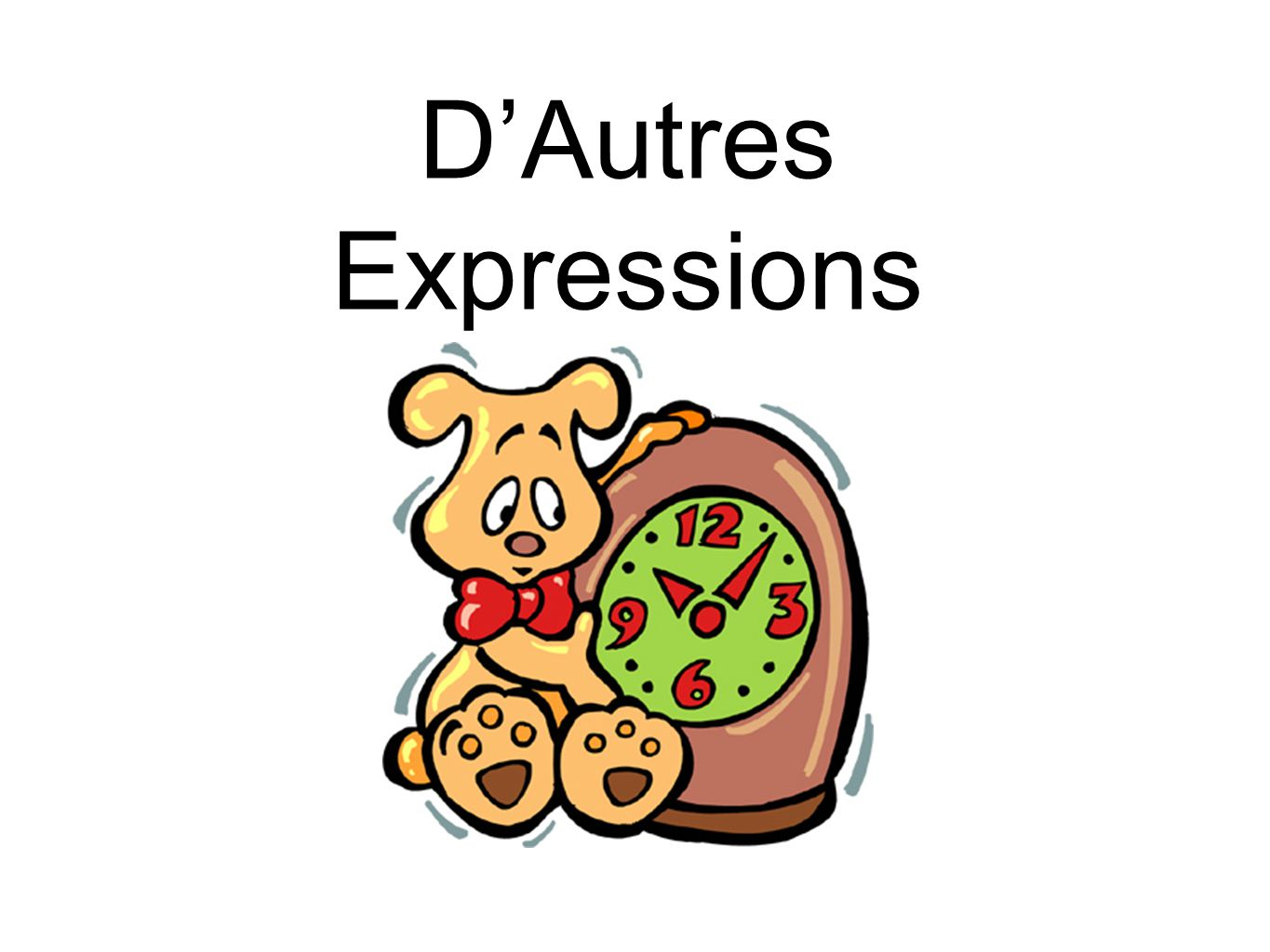 D'Autres Expressions More Expressions