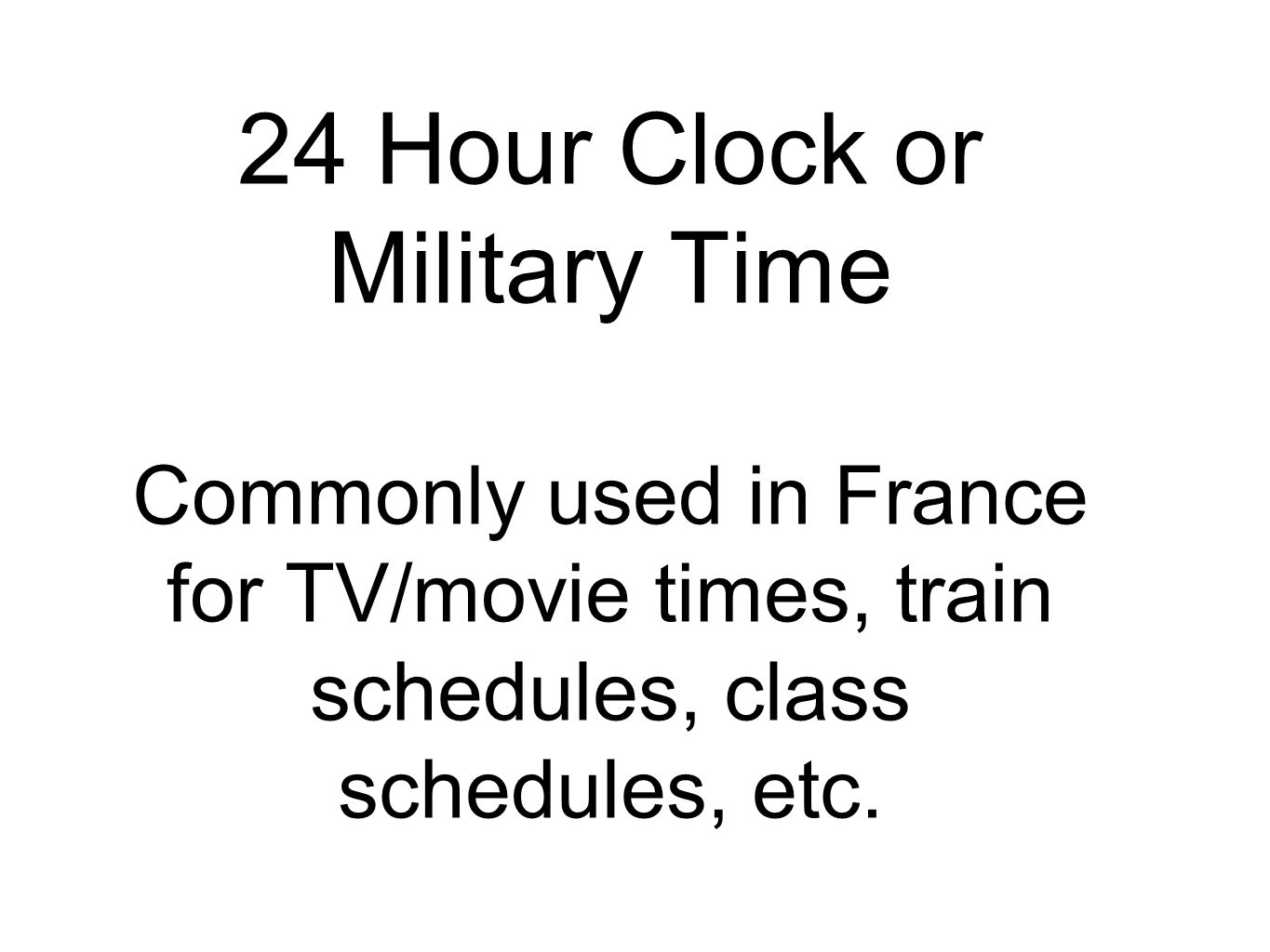 24 Hour Clock or Military Time
