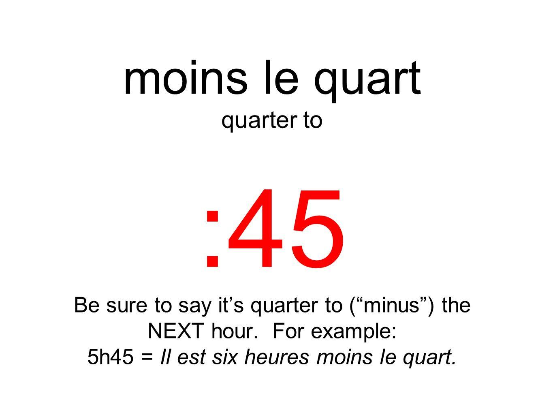 :45 moins le quart quarter to