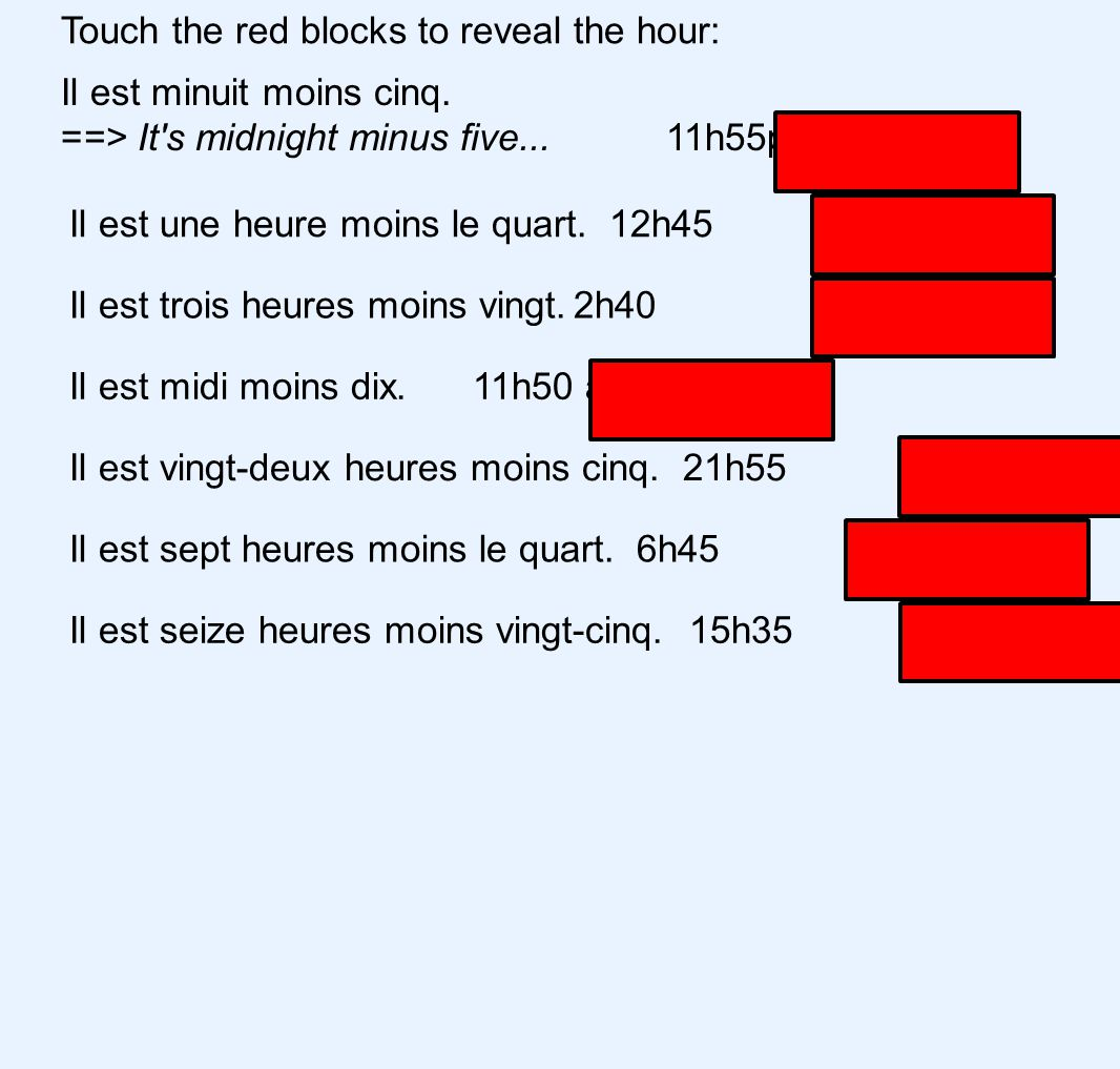 Touch the red blocks to reveal the hour: