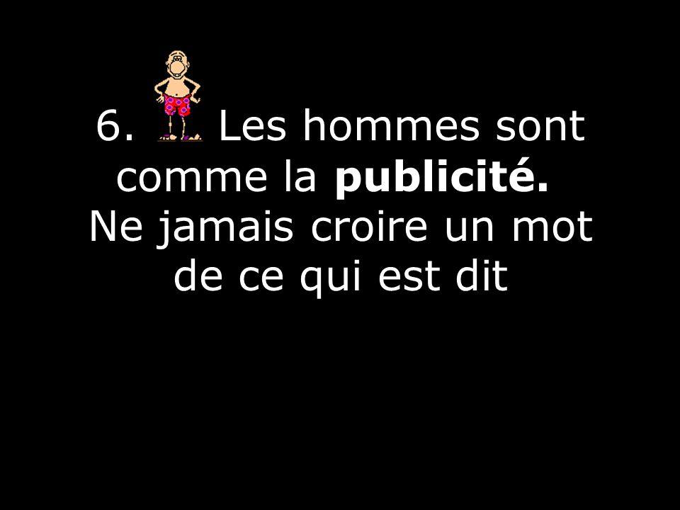 6. Les hommes sont comme la publicité