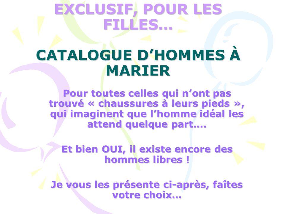 EXCLUSIF, POUR LES FILLES… CATALOGUE D'HOMMES À MARIER