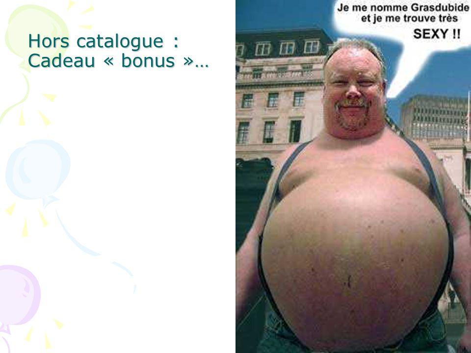 Hors catalogue : Cadeau « bonus »…